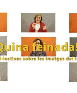Quina feinada! Reflexions col·lectives sobre les imatges del treball femení